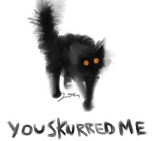 You Skurred Me by joliealicia