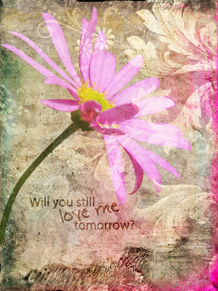 Will you still love me tomorrow? by Myillusions