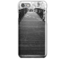 A Bridge To Where You Want To Go iPhone Case/Skin