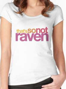 That's So Not Raven Women's Fitted Scoop T-Shirt
