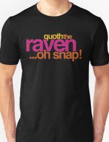 Quoth the Raven-Symoné Unisex T-Shirt
