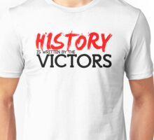 History is Written by the Victors Unisex T-Shirt