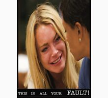this is all your fault! Unisex T-Shirt