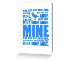 Mine in blue Greeting Card