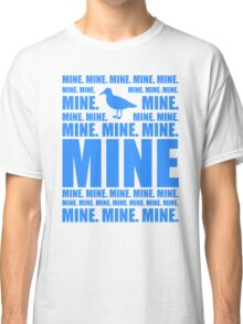 Mine in blue Classic T-Shirt