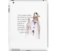 Pope Francis Quote iPad Case/Skin