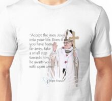Pope Francis Quote Unisex T-Shirt
