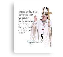 Pope Francis Quote Canvas Print