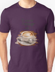 I need a cup of Coffee - Coffee T-Shirt