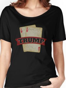 America's TRUMP Card - 2016 Elections - Vote for Donald Trump - Trump for President Women's Relaxed Fit T-Shirt