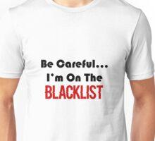 you're blacklist Unisex T-Shirt