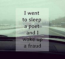 I went to sleep a poet and I woke up a fraud - Fall Out Boy by vincent-versace