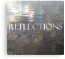 REFLECTIONS - Glass Effect Canvas Print