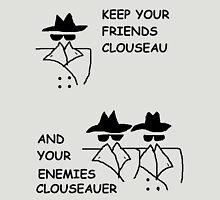 Keep your friends Clouseau Unisex T-Shirt