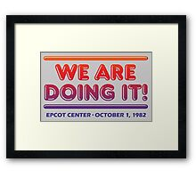 We are doing it! - EPCOT CENTER Framed Print