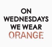 On Wednesdays We Wear Orange by Alanna Schloss
