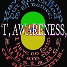 I, AWARENESS by TeaseTees