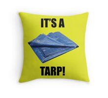 It's a Tarp! Throw Pillow