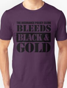 the insurance policy clerk bleeds black and gold T-Shirt