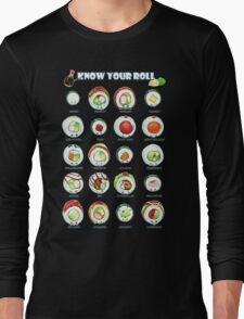 Know Your Roll - Cute Educational Sushi Long Sleeve T-Shirt