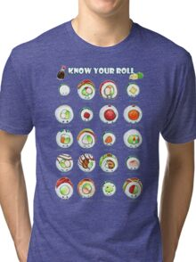 Know Your Roll - Cute Educational Sushi Tri-blend T-Shirt