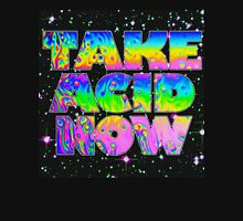 Take Acid Now (The Original) Unisex T-Shirt