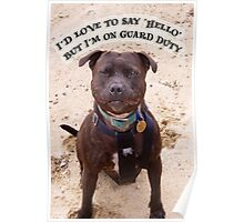 """I'd Love to Say Hello, but I'm on Guard Duty"" Poster"