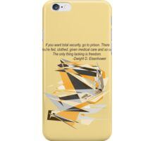 Dwight D. Eisenhower - Security or Freedom iPhone Case/Skin