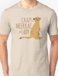 Crazy Meerkat Lady Unisex T-Shirt