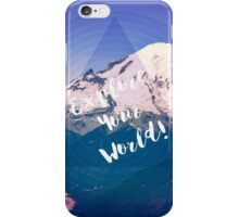 Explore Your World iPhone Case/Skin