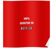 100% addicted to netflix Poster