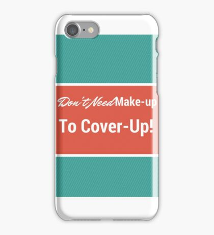 """One Direction- """"Dont need make-up to cover-up"""" iPhone Case/Skin"""