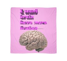 I want brain have more broken Scarf