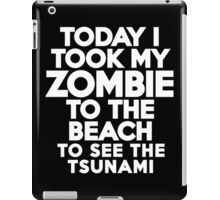 Today I took my zombie to the beach iPad Case/Skin