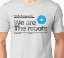 We are the robots /// Unisex T-Shirt