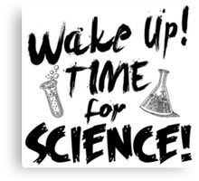 wake up time for science Canvas Print