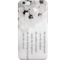The loneliest people are the kindest. iPhone Case/Skin