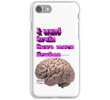 I want brain have more broken, google translate version iPhone Case/Skin