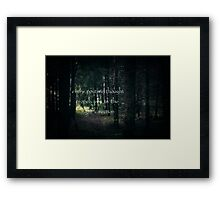 Every positive thought propels you in the right direction  Framed Print