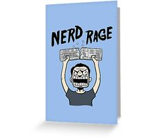 Nerd Rage Greeting Card