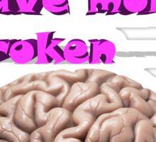 I want brain have more broken, google translate version Sticker