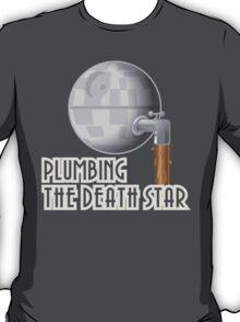 Plumbing the Death Star T-Shirt
