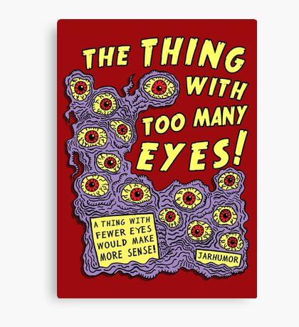 Too Many Eyes Canvas Print