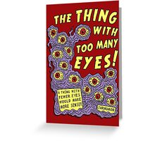 Too Many Eyes Greeting Card