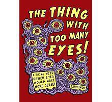 Too Many Eyes Photographic Print