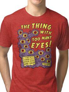Too Many Eyes Tri-blend T-Shirt