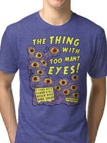 Too Many Eyes Tri-blend T-Shirt