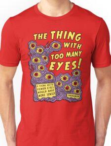 Too Many Eyes Unisex T-Shirt