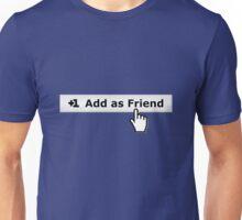 Add as Friend Tee Unisex T-Shirt