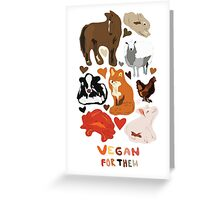 Vegan for the animals Greeting Card